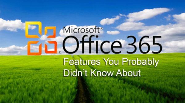 Office 365 Features You Probably Didn't Know About